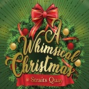 A Whimsical Christmas At Straits Quay