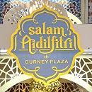 Salam Aidilfitri Di Gurney Plaza